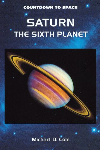 Saturn: The Sixth Planet (Countdown to Space): Cole, Michael D.