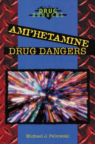 Amphetamine Drug Dangers: Pellowski, Michael J.