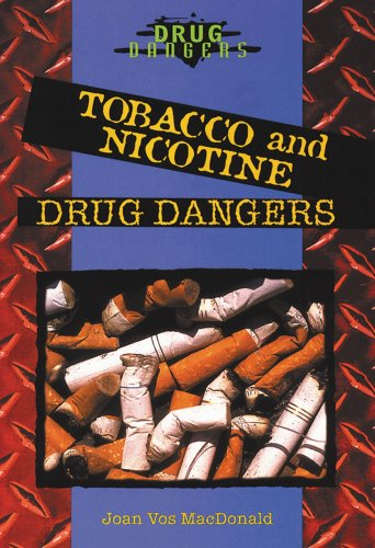 Tobacco and Nicotine Drug Dangers: MacDonald, Joan Vos