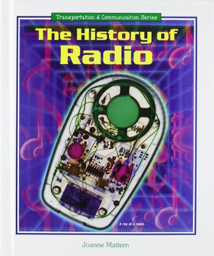 The History of Radio (Transportation and Communication): Joanne Mattern