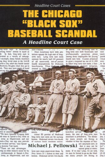 The Chicago Black Sox Baseball Scandal (Headline Court Cases) (0766020444) by Pellowski, Michael J.