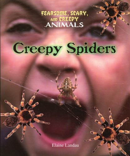 9780766020597: Creepy Spiders (Fearsome, Scary, and Creepy Animals)
