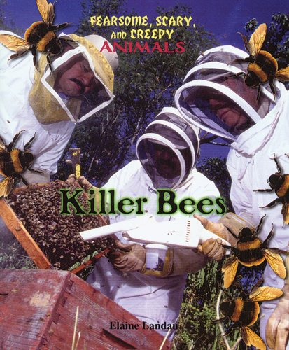 Killer Bees (Landau, Elaine. Fearsome, Scary, and Creepy Animals.) (9780766020610) by Elaine Landau