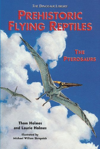 9780766020726: Prehistoric Flying Reptiles: The Pterosaurs (Dinosaur Library)