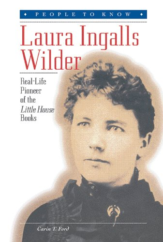 Laura Ingalls Wilder : Real Life Pioneer of the Little House Books: Ford, Carin T.