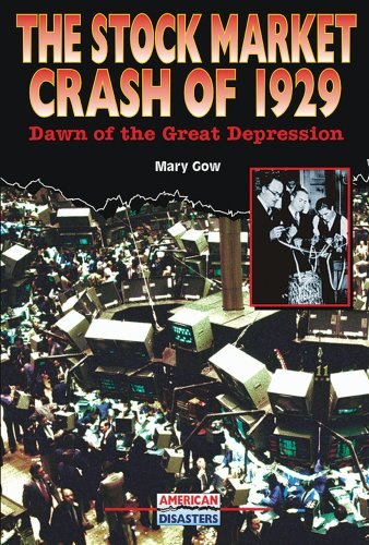 The Stock Market Crash of 1929: Dawn of the Great Depression (American Disasters): Gow, Mary