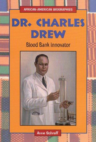 Dr. Charles Drew: Blood Bank Innovator (African-American Biographies (Enslow)): Anne E. Schraff
