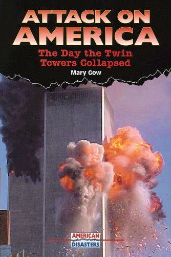 9780766021181: Attack on America: The Day the Twin Towers Collapsed (American Disasters)