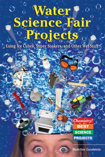 Water Science Fair Projects: Using Ice Cubes, Super Soakers, and Other Wet Stuff (Chemistry! Best ...