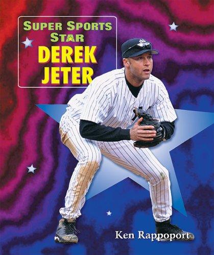 Super Sports Star Derek Jeter: Ken Rappoport