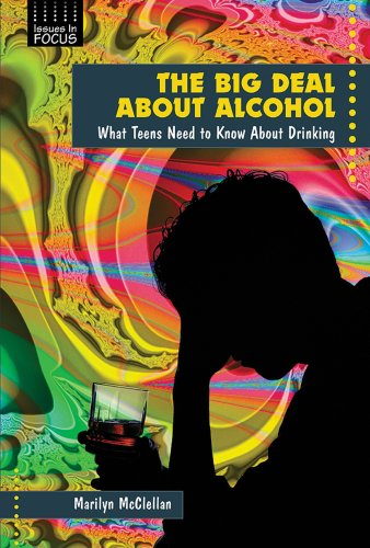 9780766021631: The Big Deal about Alcohol: What Teens Need to Know about Drinking (Issues in Focus)