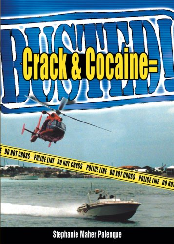 Crack & Cocaine = Busted!: Palenque, Stephanie Maher