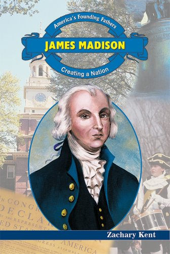 James Madison: Creating a Nation