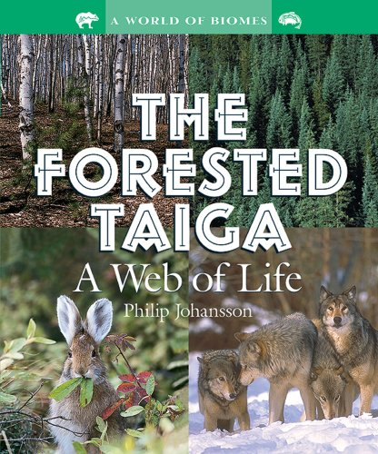 9780766021976: The Forested Taiga: A Web of Life (World of Biomes)