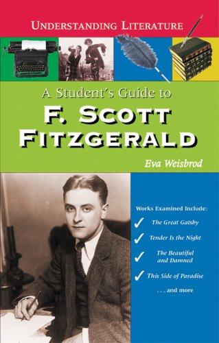 A Student's Guide to F. Scott Fitzgerald (Understanding Literature): Weisbrod, Eva