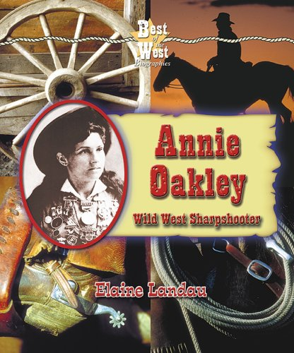 9780766022058: Annie Oakley: Wild West Sharpshooter (Best of the West Biographies)