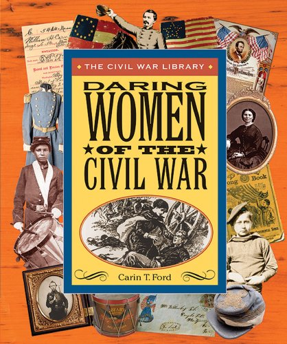 Daring Women of the Civil War (Civil: Ford, Carin T.