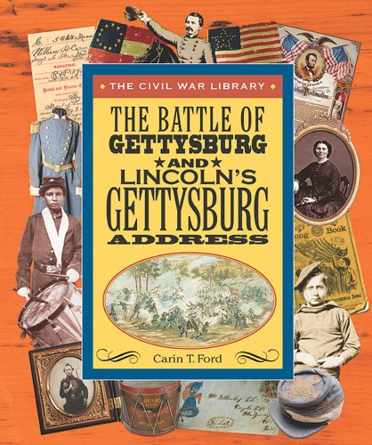 The Battle of Gettysburg and Lincoln's Gettyburg Address (Civil War Library): Ford, Carin T.