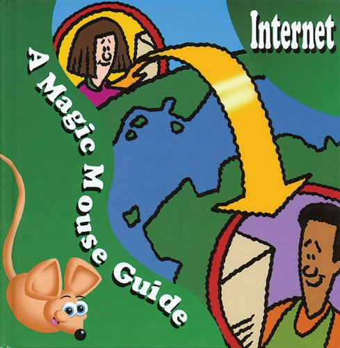 Internet: A Magic Mouse Guide (Magic Mouse Guides): Ward-Johnson, Chris