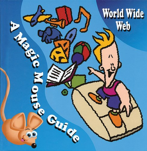 9780766022621: World Wide Web: A Magic Mouse Guide (Magic Mouse Guides)