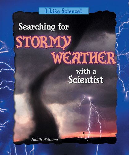 Searching for Stormy Weather With a Scientist (I Like Science): Judith Williams