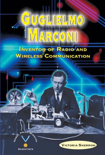 Guglielmo Marconi: Inventor of Radio and Wireless: Sherrow, Victoria