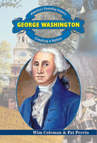 9780766022904: George Washington: Creating a Nation (America's Founding Fathers)