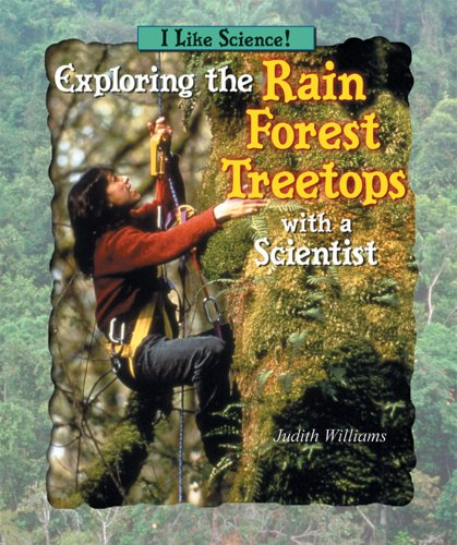 9780766022942: Exploring the Rain Forest Treetops With a Scientist (I Like Science)