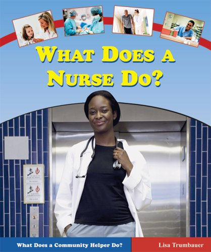 9780766023253: What Does a Nurse Do? (What Does a Community Helper Do?)