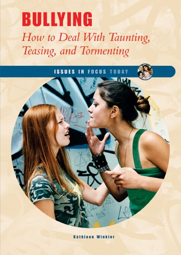 9780766023550: Bullying: How to Deal with Taunting, Teasing, and Tormenting (Issues in Focus Today)