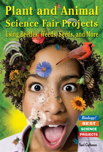 Plant and Animal Science Fair Projects: Using Beetles, Weeds, Seeds, and More (Biology! Best ...