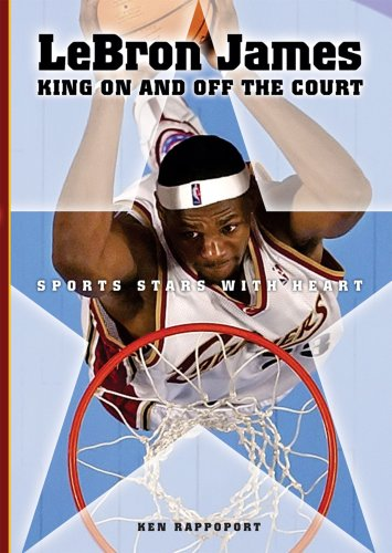 9780766024205: LeBron James: King On and Off the Court (Sports Stars With Heart)