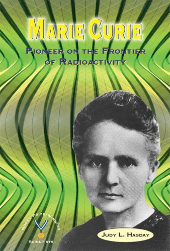 9780766024403: Marie Curie: Pioneer on the Frontier of Radioactivity (Nobel Prize-Winning Scientists)