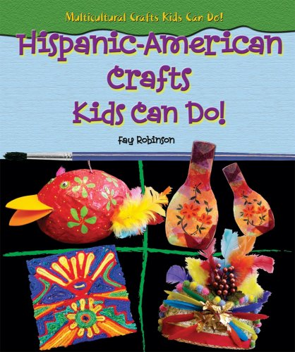 Hispanic-American Crafts Kids Can Do! (Multicultural Crafts Kids Can Do!): Robinson, Fay