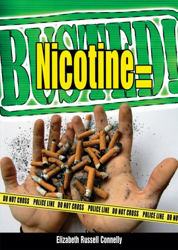 Nicotine Equals Busted!: Connelly, Elizabeth Russell