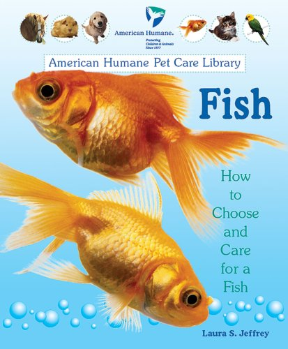 9780766025172: Fish: How to Choose and Care for a Fish (American Humane Pet Care Library)