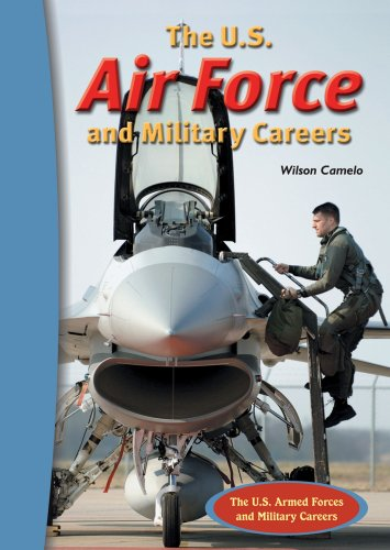 9780766025240: The U.S. Air Force And Military Careers (The U.S. Armed Forces And Military Careers)