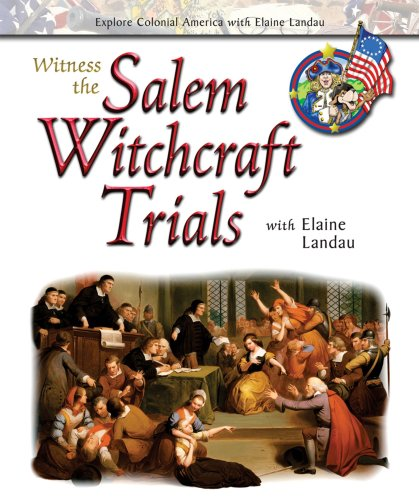 Witness the Salem Witchcraft Trials With Elaine Landau (Explore Colonial America With Elaine Landau) (0766025586) by Elaine Landau