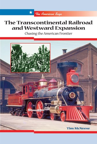 9780766025721: The Transcontinental Railroad And Westward Expansion: Chasing the American Frontier (The American Saga)