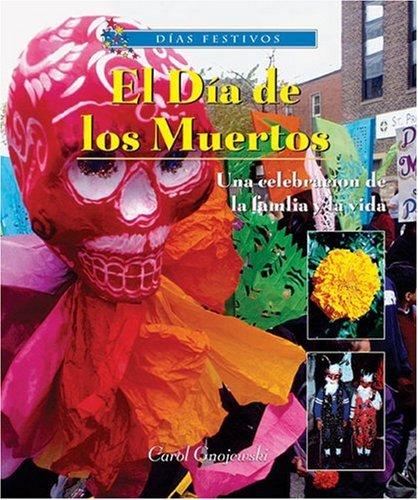 9780766026155: El Dia de los Muertos una Celebracion de la Familia y la Vida = Day of the Dead (Dias Festivos / Finding Out About Holidays (Spanish))
