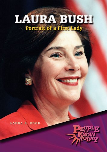 Laura Bush: Portrait of a First Lady (People to Know Today): Edge, Laura Bufano