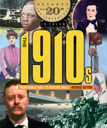 9780766026315: The 1910's From World War I to Ragtime Music (Decades of the 20th Century in Color)