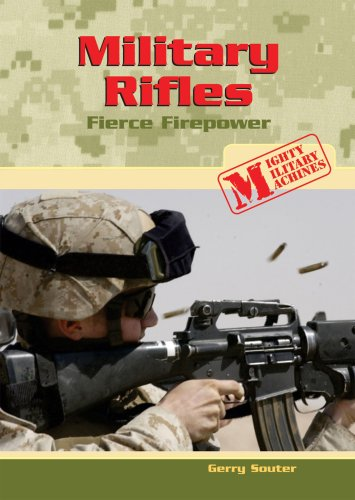 9780766026629: Military Rifles: Fierce Firepower (Mighty Military Machines)