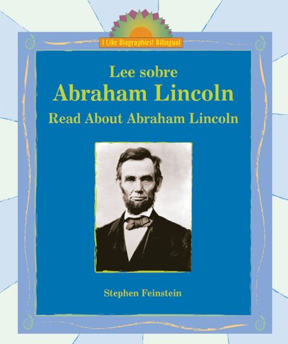 Lee Sobre Abraham Lincoln/Read About Abraham Lincoln (I Like Biographies! Bilingual) (Spanish ...