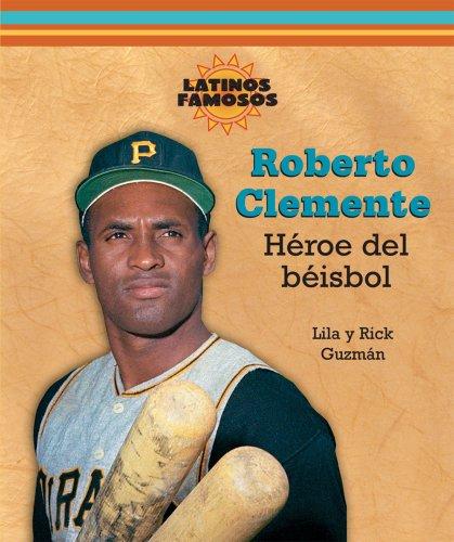 9780766026759: Roberto Clemente: Heroe del Beisbol (Latinos Famosos / Famous Latinos)