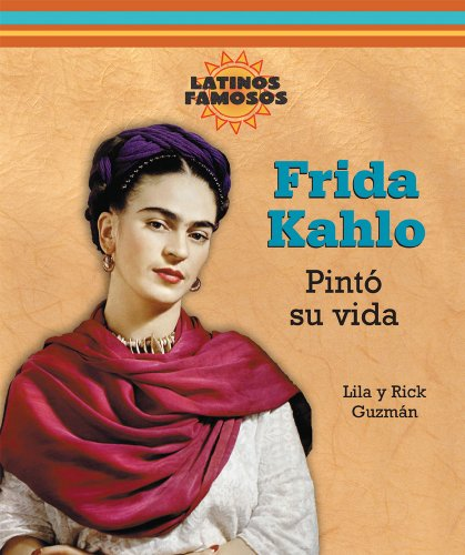 9780766026780: Frida Kahlo: Pinto su Vida (Latinos Famosos) (Spanish Edition)