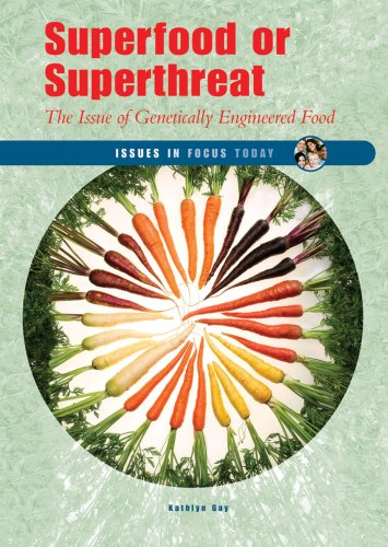 9780766026810: Superfood or Superthreat: The Issue of Genetically Engineered Food (Issues in Focus Today)