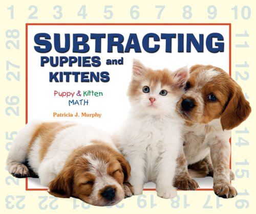 9780766027251: Subtracting Puppies and Kittens (Puppy and Kitten Math)