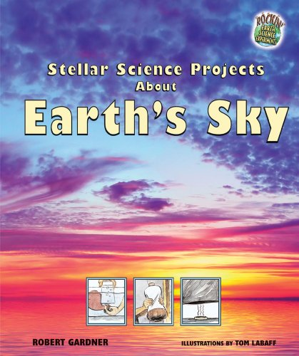 9780766027329: Stellar Science Projects about Earth's Sky (Rockin' Earth Science Experiments)