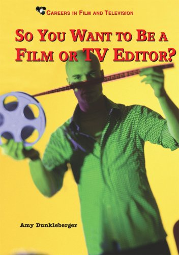 9780766027398: So You Want to Be a Film or TV Editor? (Careers in Film and Television)